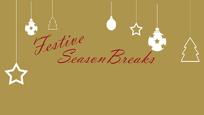 Festive Season Breaks